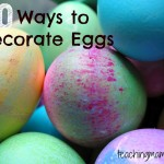 10 Ways to Decorate Easter Eggs