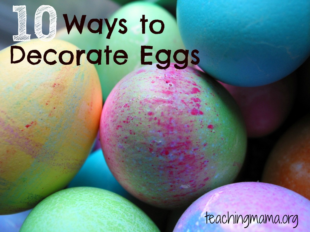 10 Ways to Decorate Eggs