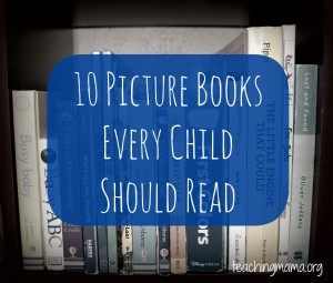10 Picture Books Every Child Should Read