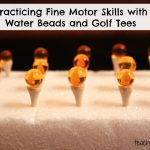 Toddler Tuesday: Water Beads & Golf Tees