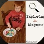 Exploring with Magnets–4 Fun Activities for Preschoolers!