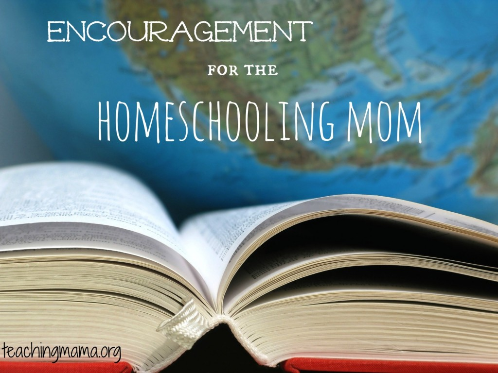 Encouragement for the Homeschooling Mom