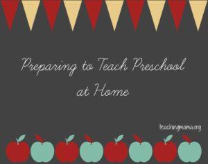 Preparing to Teach Preschool at Home