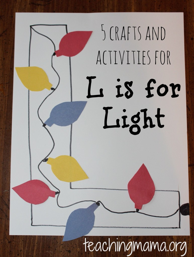 5 Crafts & Activities for L is for Light