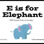 E is for Elephant — Letter E Printables