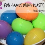 12 Fun Games Using Plastic Eggs