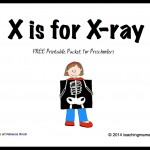 X is for X-ray — Letter X Printables