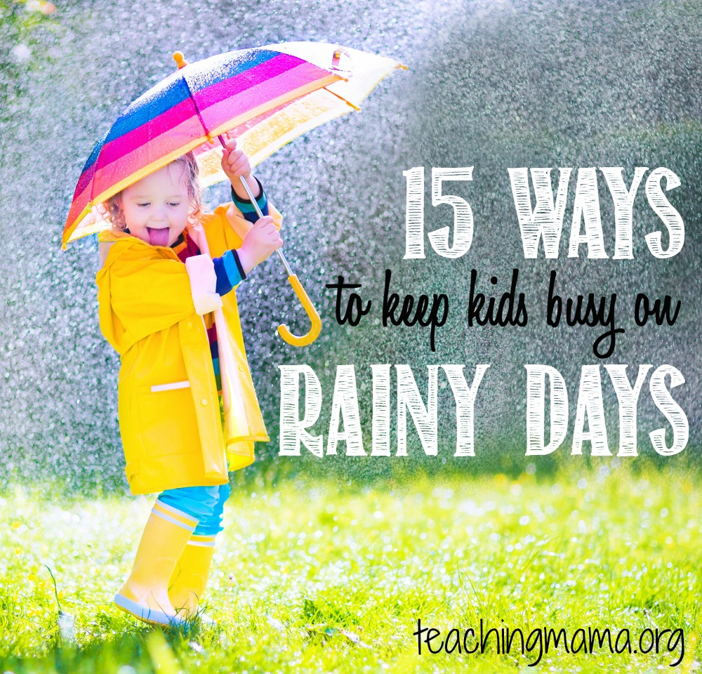15 Ways To Keep Kids Busy On Rainy Days