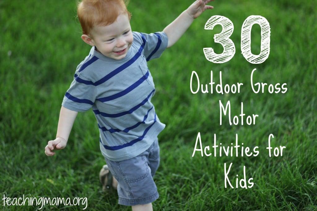 30 Outdoor Gross Motor Activities for Kids