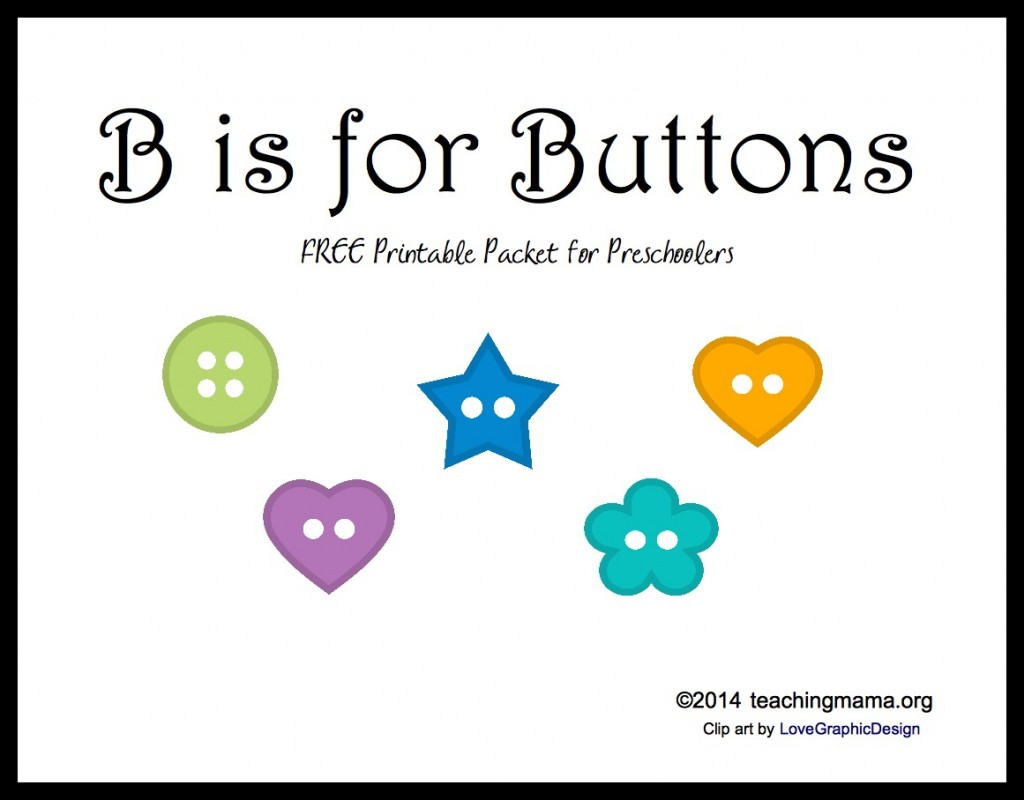 B is for Buttons -- Free Printable Packet for Preschoolers