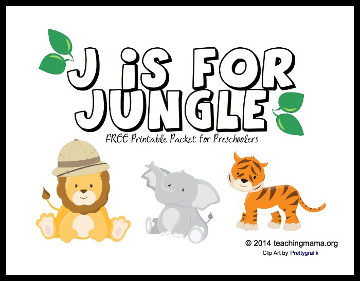 J is for Jungle -- Free Printable Packet for Preschoolers