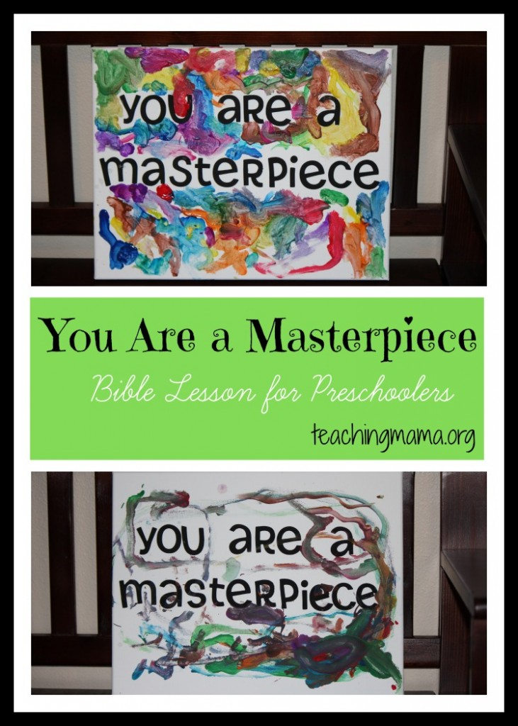 You Are a Masterpiece - Bible Lesson for Preschoolers