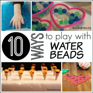 Ten Ways to Play with Water Beads
