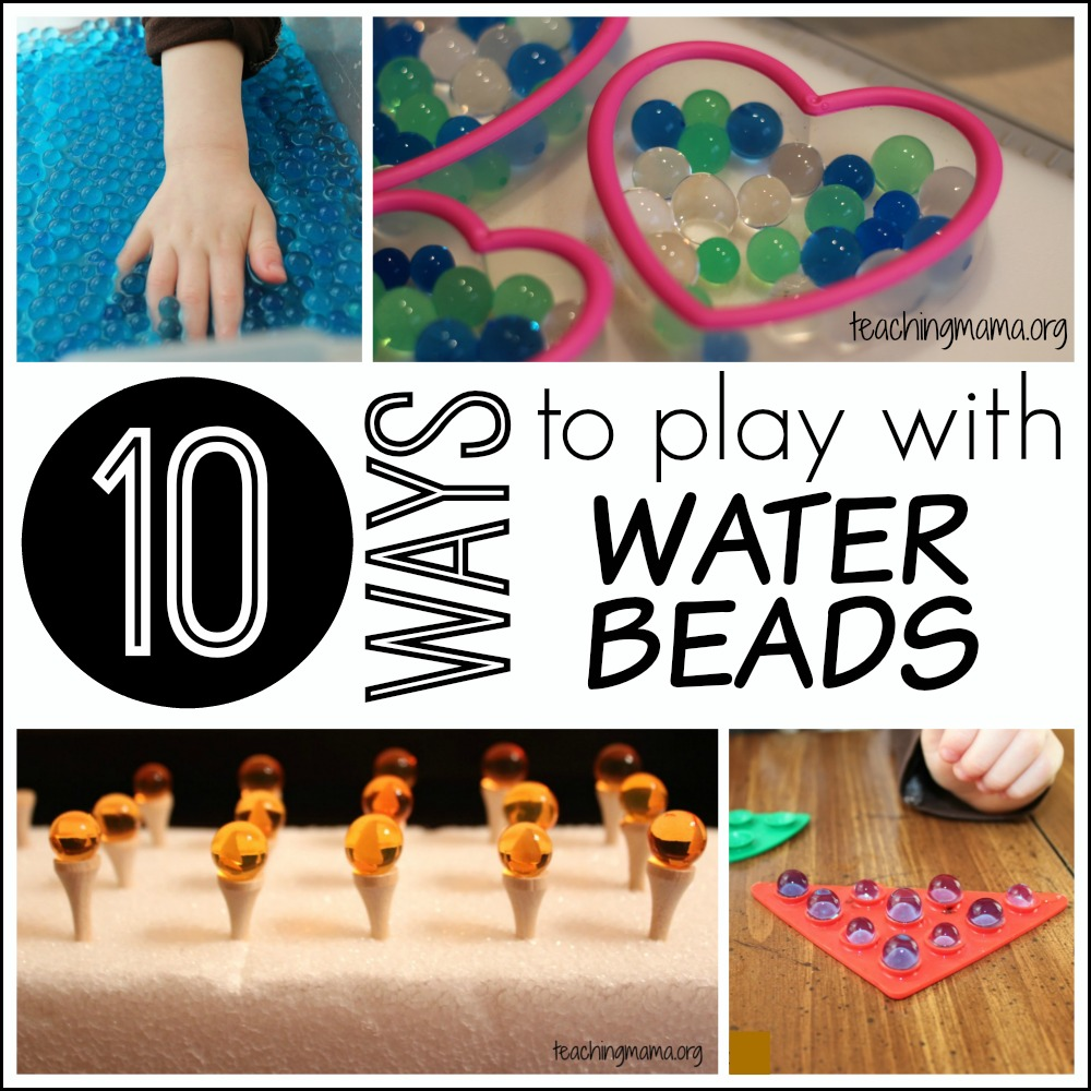 10 Ways to Play with Water Beads