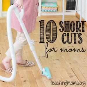 10 Short Cuts for Moms