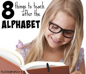 8 Things to Teach After the Alphabet