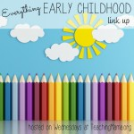 Everything Early Childhood {Week 9}