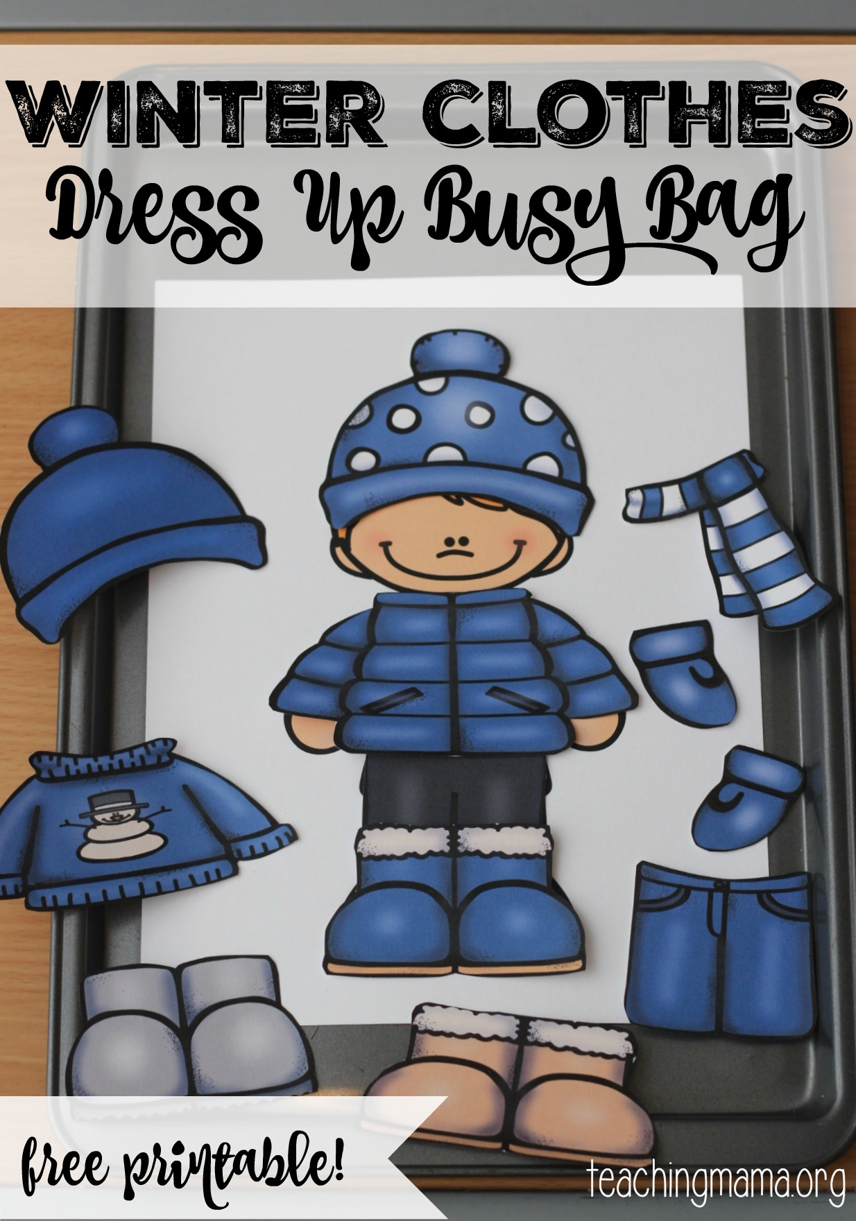 ... hats, scarves, gloves, sweaters, pants, coats, snowsuits, and boots
