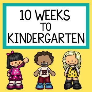 10 Weeks to Kindergarten