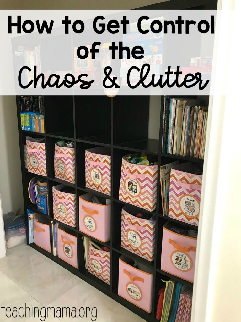 how to get control of the chaos and clutter