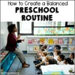 How to Create a Balanced Preschool Routine