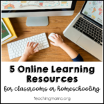 5 Online Learning Resources For Classrooms or Homeschooling