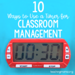 10 Ways to Use a Timer for Classroom Management